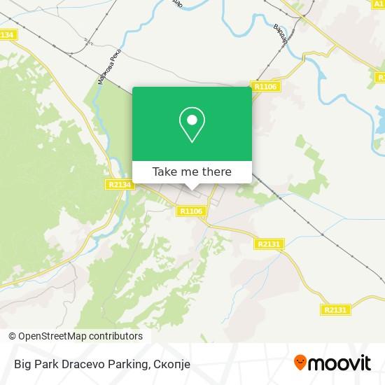 Big Park Dracevo Parking map