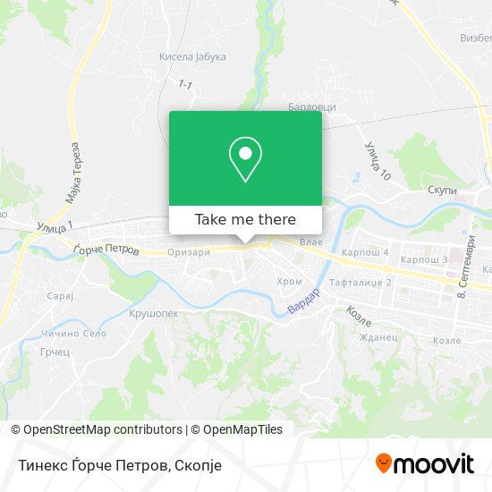 Тинекс Ѓорче Петров map