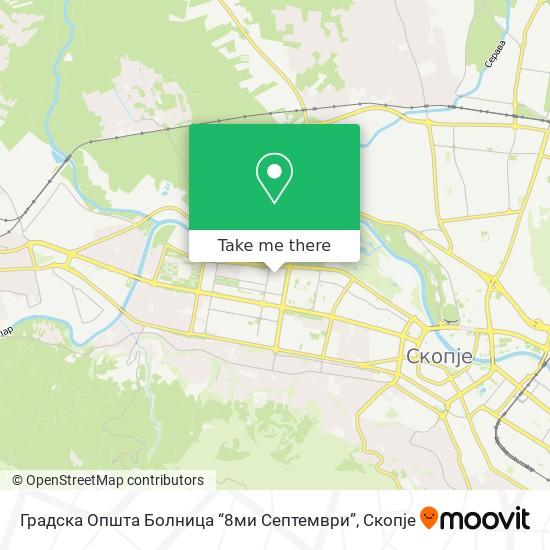 """Градска Општа Болница """"8ми Септември"""" map"""