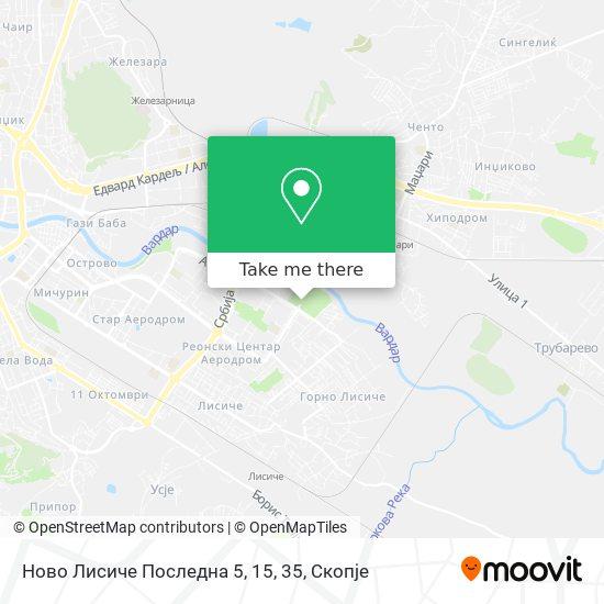 Ново Лисиче Последна 5, 15, 35 map