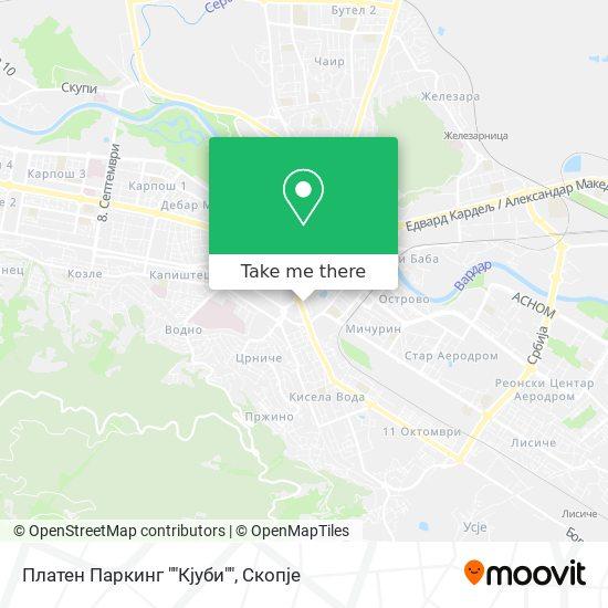 "Платен Паркинг """"Кјуби"""" map"