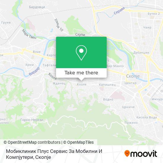 Мобиклиник Плус Сервис За Мобилни И Компјутери map