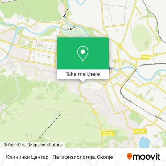 Клинички Центар - Патофизиологија map