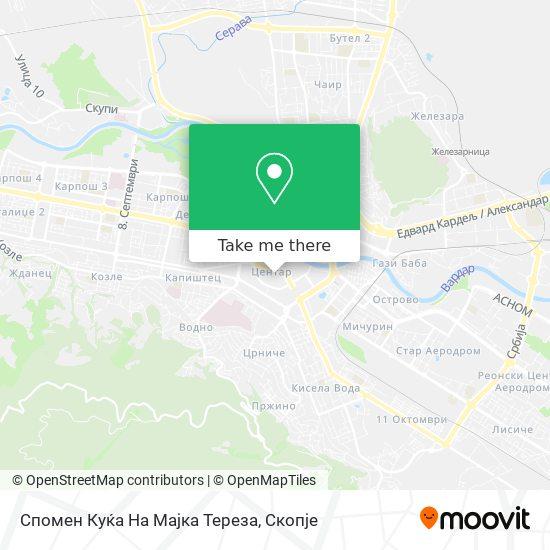 Спомен Куќа На Мајка Тереза map