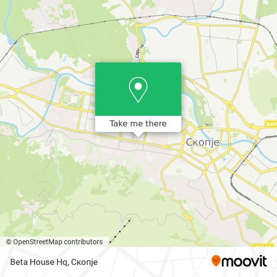 Beta House Hq map