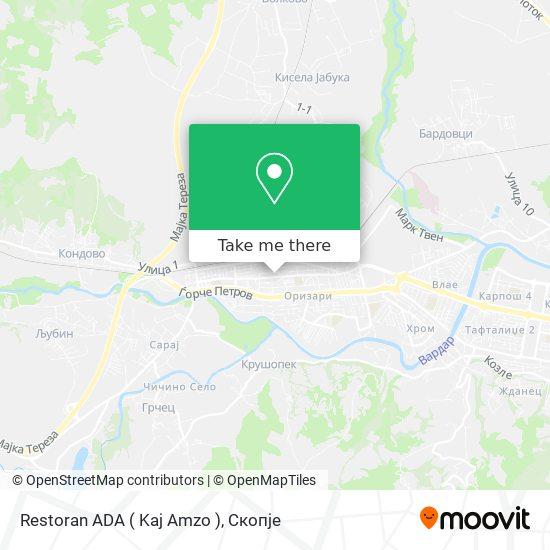 Restoran ADA ( Kaj Amzo ) map