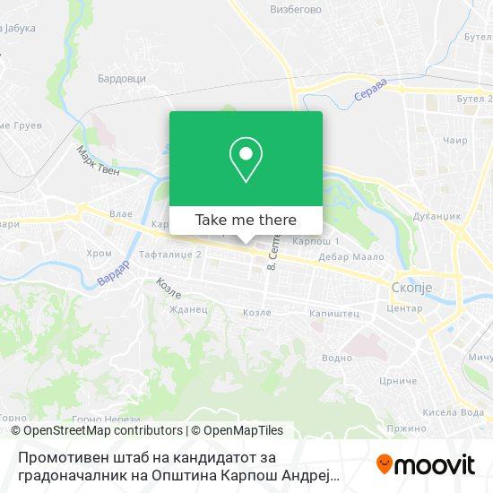 Промотивен штаб на кандидатот за градоначалник на Општина Карпош Андреј Петров map