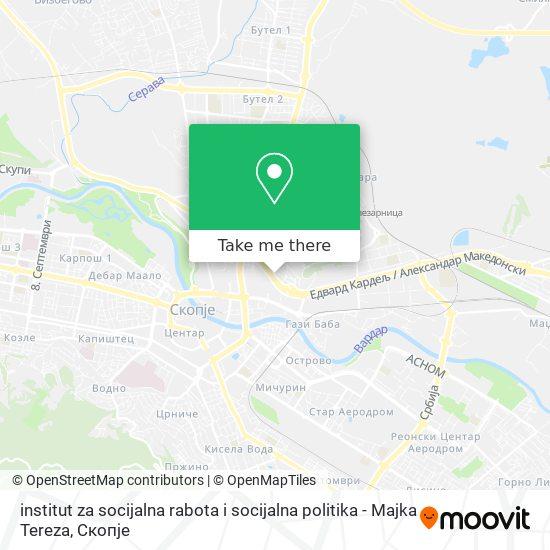institut za socijalna rabota i socijalna politika - Majka Tereza map