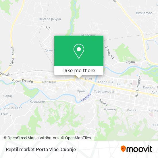 Reptil market Porta Vlae map