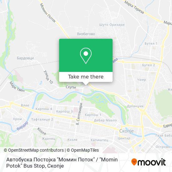 """Автобуска Постојка """"Момин Поток"""" / """"Мomin Potok"""" Bus Stop map"""