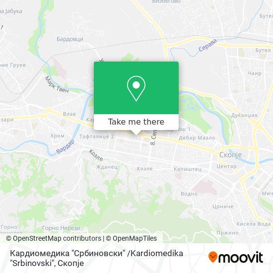 "Кардиомедика ""Србиновски"" /Kardiomedika ""Srbinovski"" map"