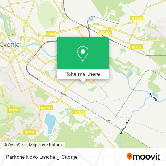 Parkche Novo Lisiche 🌳 map