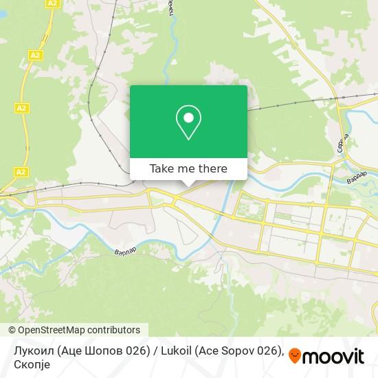 Лукоил (Аце Шопов 026) / Lukoil (Ace Sopov 026) map
