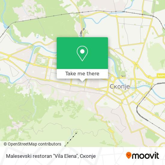 "Malesevski restoran ""Vila Elena"" map"