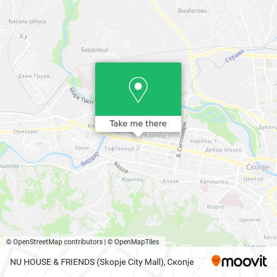 NU HOUSE & FRIENDS (Skopje City Mall) map