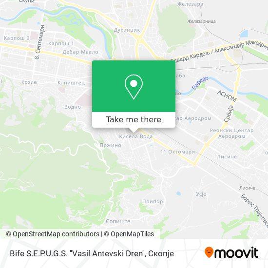 Bife S.E.P.U.G.S. ''Vasil Antevski Dren'' map