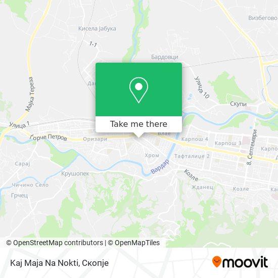 Kaj Maja Na Nokti map