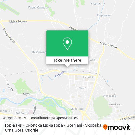 Горњани - Скопска Црна Гора / Gornjani - Skopska Crna Gora map