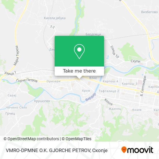 VMRO-DPMNE O.K. GJORCHE PETROV map
