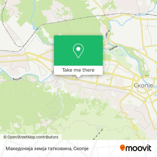 Македонија земја татковина map