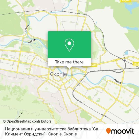 """Национална и универзитетска библиотека """"Св. Климент Охридски"""" - Скопје map"""