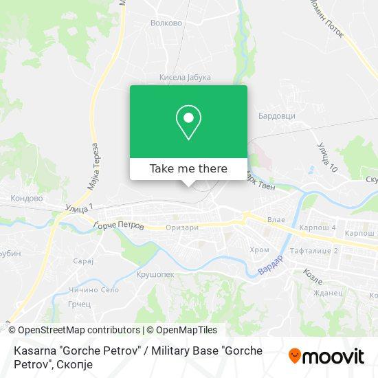 """Kasarna """"Gorche Petrov"""" / Military Base """"Gorche Petrov"""" map"""