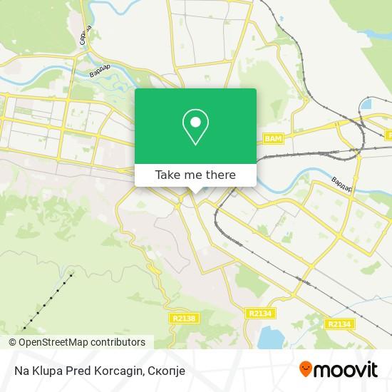 Na Klupa Pred Korcagin map