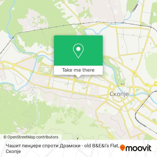 Чашит пенџере спроти Драмски - old B&E&I's Flat map