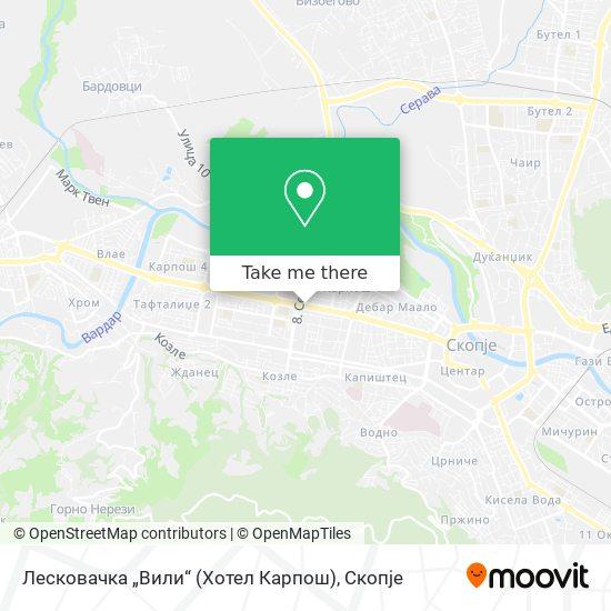 """Лесковачка """"Вили"""" (Хотел Карпош) map"""