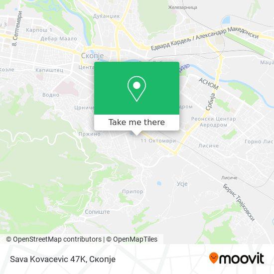 Sava Kovacevic 47K map