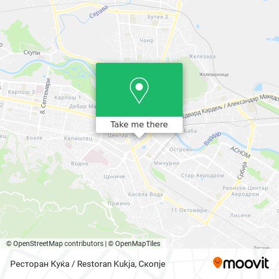 Ресторан Куќа / Restoran Kukja map