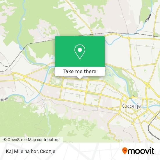 Kaj Mile na hor map