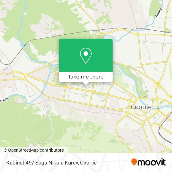 Kabinet 49/ Sugs Nikola Karev map