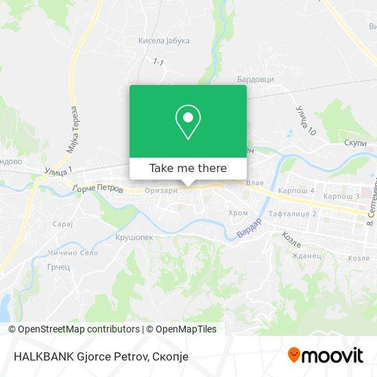 HALKBANK Gjorce Petrov map