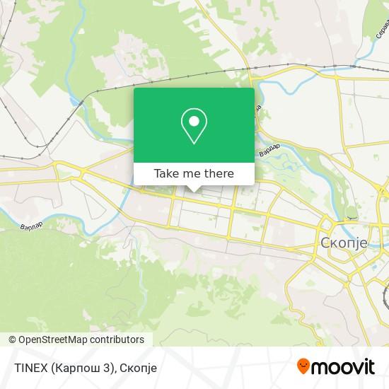 TINEX (Карпош 3) map