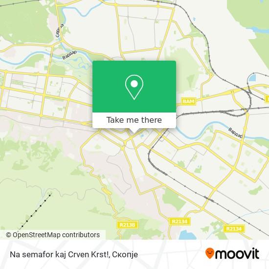 Na semafor kaj Crven Krst! map
