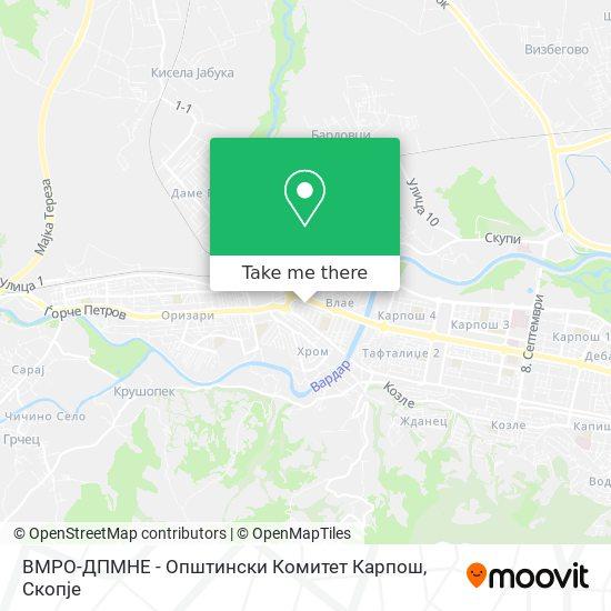 ВМРО-ДПМНЕ - Општински Комитет Карпош map