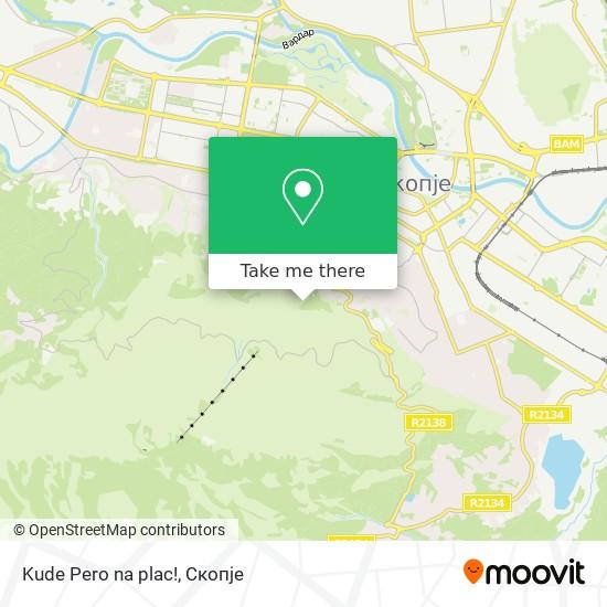 Kude Pero na plac! map
