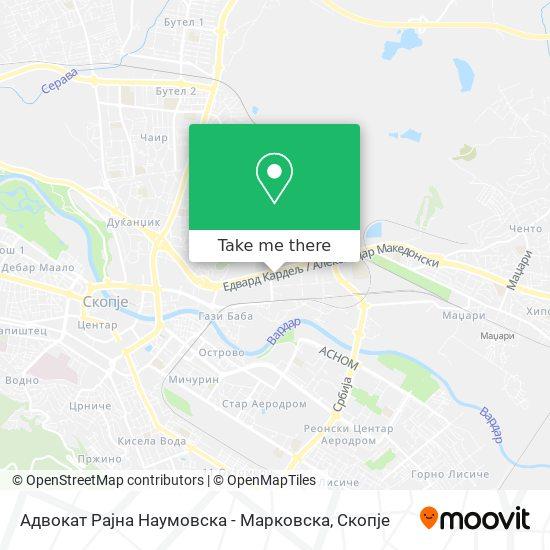 Адвокат Рајна Наумовска - Марковска map