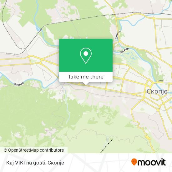 Kaj VIKI na gosti map