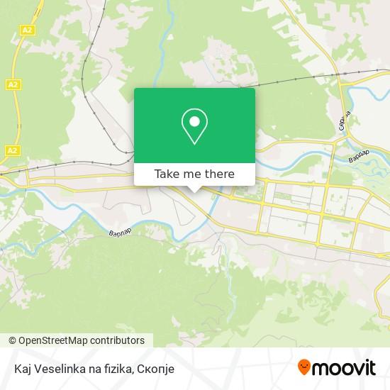 Kaj Veselinka na fizika map