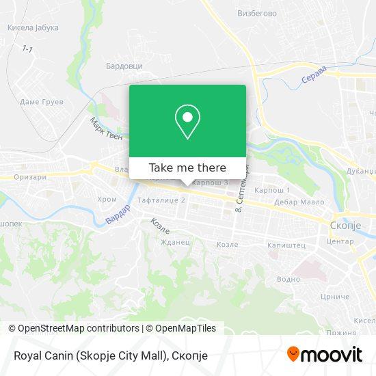 Royal Canin (Skopje City Mall) map