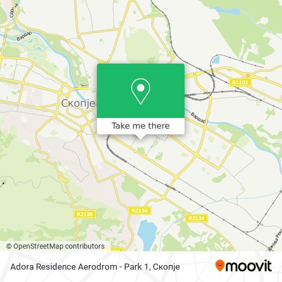 Adora Residence Aerodrom - Park 1 map