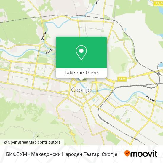 БИФЕУМ - Македонски Народен Театар map