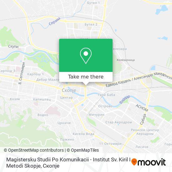 Magistersku Studii Po Komunikacii - Institut Sv. Kiril I Metodi Skopje map