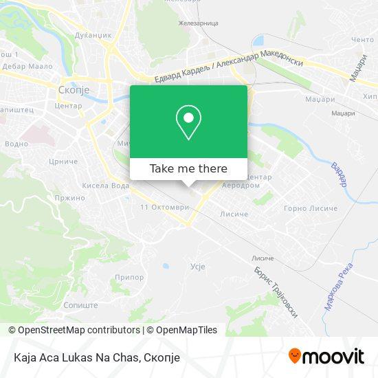 Kaja Aca Lukas Na Chas map