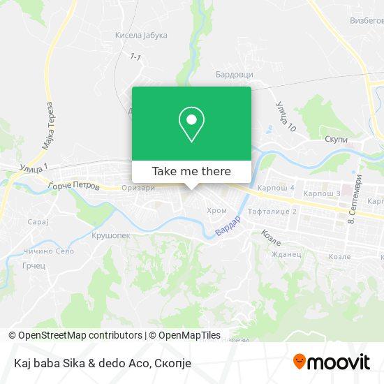 Kaj baba Sika & dedo Aco map