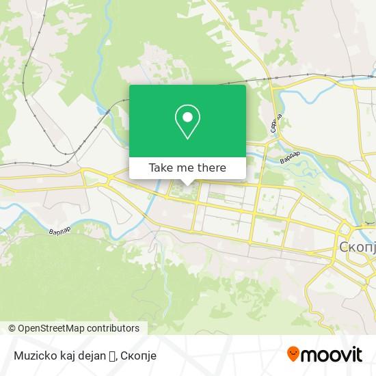 Muzicko kaj dejan 🎶 map