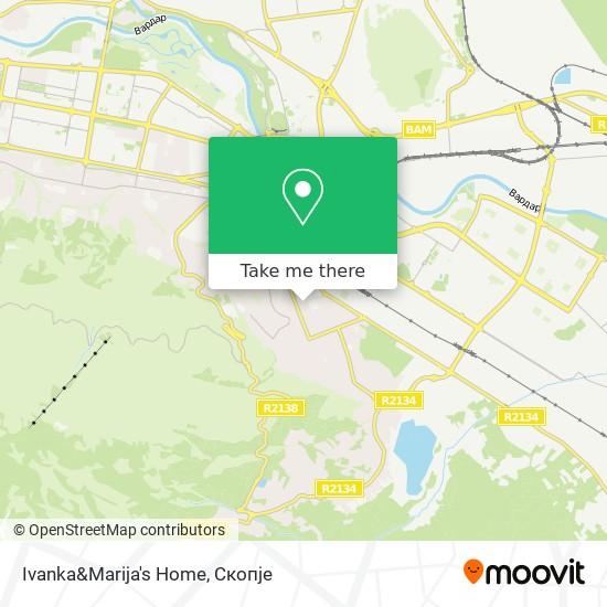 Ivanka&Marija's Home map