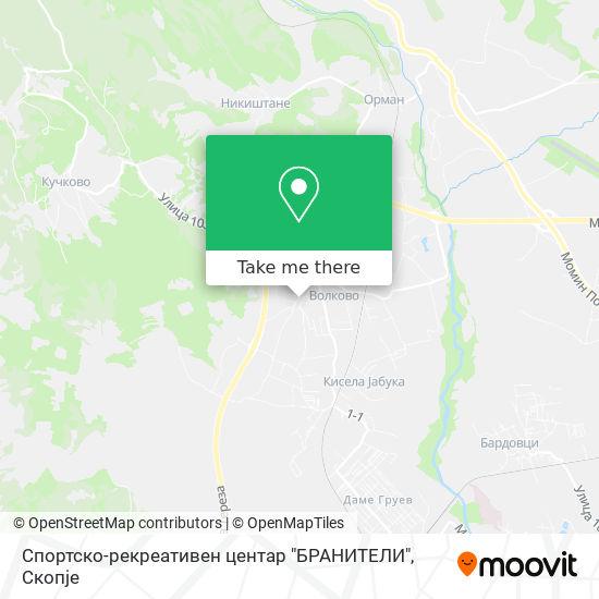 """Спортско-рекреативен центар """"БРАНИТЕЛИ"""" map"""